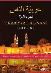 Arabiyyat al-Naas (Part One) - An Introductory Course in Arabic ebook by Munther Younes,Makda Weatherspoon,Maha Saliba Foster