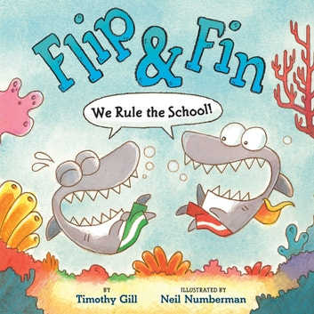 Flip & Fin: We Rule the School! ebook by Timothy Gill