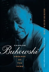 Absence of the Hero ebook by Charles Bukowski