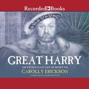 Great Harry audiobook by Carolly Erickson