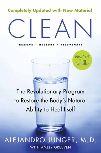 Clean - Expanded Edition - The Revolutionary Program to Restore the Body's Natural Ability to Heal Itself ebook by Alejandro Junger