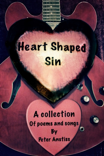 Heart Shaped Sin ebook by Peter Anstiss