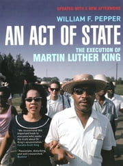 An Act of State - The Execution of Martin Luther King ebook by Dr. William F Pepper,Esq