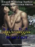 Moonlight Warrior ebook by Jessica Coulter Smith