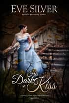 His Dark Kiss ebook by Eve Silver