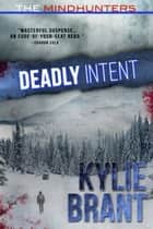 Deadly Intent ebook by