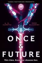 Once & Future ebook by