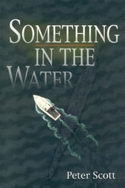 Something in the Water ebook by Peter Scott