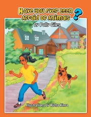Have You Ever Been Afraid of Animals? ebook by Polly Giles