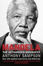 Mandela: The Authorised Biography eBook by Anthony Sampson