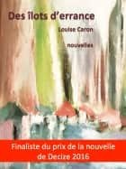 Des îlots d'errance ebook by Louise Caron