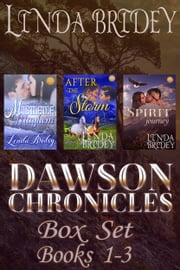 Dawson Chronicles Box Set: Books 1 - 3 ebook by Linda Bridey