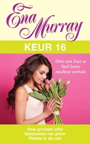 Ena Murray Keur 16 ebook by Ena Murray