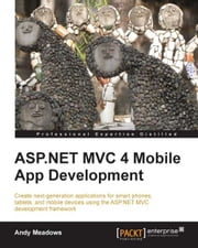 ASP.NET MVC 4 Mobile App Development ebook by Andy Meadows