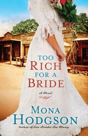 Too Rich for a Bride - A Novel ebook by Mona Hodgson