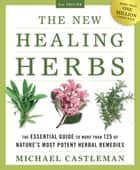The New Healing Herbs ebook by Michael Castleman