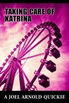 Taking Care of Katrina ebook by