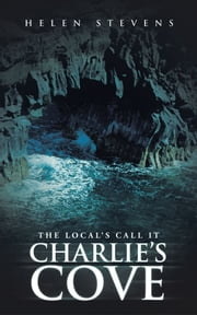 The Local's Call It Charlie's Cove ebook by Helen Stevens