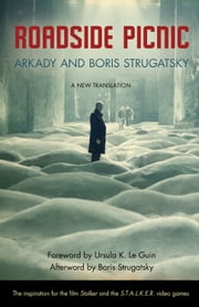 Roadside Picnic ebook by Arkady Strugatsky,Boris Strugatsky,Ursula K. Le Guin