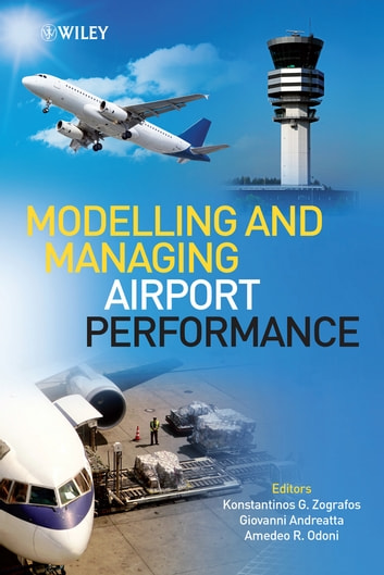 Modelling and Managing Airport Performance ebook by