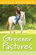 Greener Pastures ebook by Alyssa Brugman
