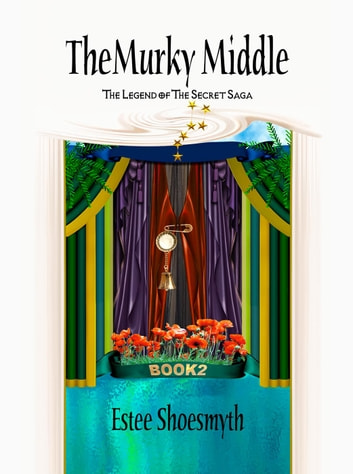 The Murky Middle - The Legend of The Secret Saga, #2 ebook by Estee Shoesmyth,Suzanne Dietz