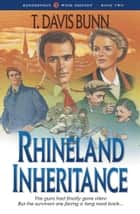 Rhineland Inheritance (Rendezvous With Destiny Book #1) ebook by T. Davis Bunn