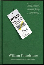 Priceless - The Myth of Fair Value (and How to Take Advantage of It) ebook by William Poundstone