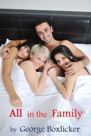 All In The Family ebook by George Boxlicker