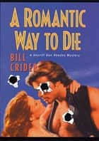 A Romantic Way to Die ebook by Bill Crider