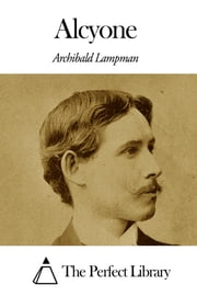 Alcyone ebook by Archibald Lampman