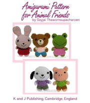 Amigurumi Pattern for Animal Friends ebook by Sayjai Thawornsupacharoen
