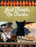Just Treats, No Tricks - Bewitching Quilts and More to Celebrate Autumn ebook by Betsy Chutchian