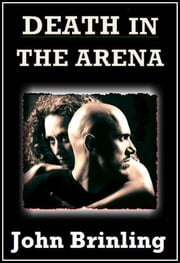Death In The Arena ebook by John Brinling