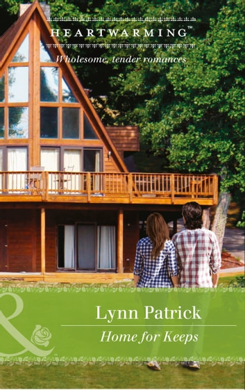 Home For Keeps (Mills & Boon Heartwarming) ebook by Lynn Patrick
