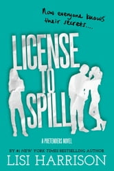 License to Spill ebook by Lisi Harrison