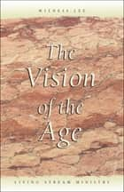 The Vision of the Age ebook by Witness Lee