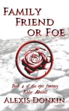 Family, Friend, or Foe ebook by Alexis Donkin