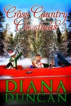 Cross Country Christmas - Marriage & Mayhem!, #3 ebook by Diana Duncan