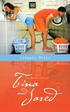 The Adventures of Tina and Jared ebook by Leonard McKey
