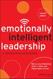Emotionally Intelligent Leadership - A Guide for Students ebook by Marcy Levy Shankman,Scott J. Allen,Paige Haber-Curran
