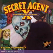 "Secret Agent X"" #9: Servants of the Skull"" audiobook by Emile C. Tepperman"