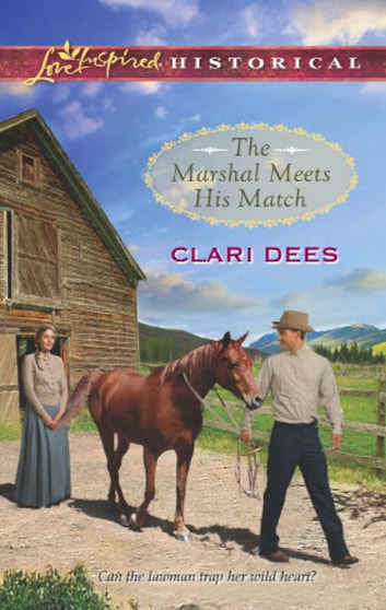 The Marshal Meets His Match (Mills & Boon Love Inspired Historical) ebook by Clari Dees
