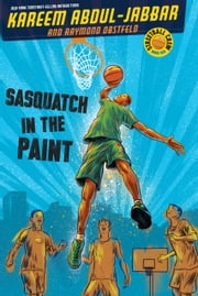 Pick-up Posse Book One: Sasquatch in the Paint ebook by Kareem Abdul-Jabbar,Raymond Obstfeld