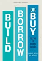 Build, Borrow, or Buy ebook by Laurence Capron,Will Mitchell