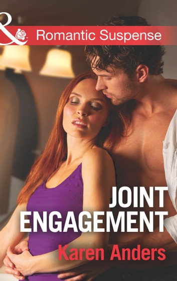Joint Engagement (Mills & Boon Romantic Suspense) (To Protect and Serve, Book 3) ebook by Karen Anders