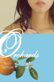 Orchards ebook by Holly Thompson