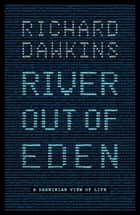 River Out of Eden - A Darwinian View of Life ebook by