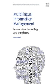 Multilingual Information Management - Information, Technology and Translators ebook by Ximo Granell