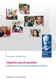 Migration gerecht gestalten - Weltweite Impulse für einen fairen Wettbewerb um Fachkräfte ebook by Kobo.Web.Store.Products.Fields.ContributorFieldViewModel